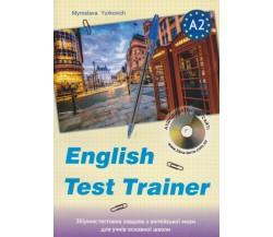 ENGLISH TEST TRAINER level A2. Тренажер для підготовки до тестів з англійської мови (+аудіо) авт. Юркович вид. Лібра Терра