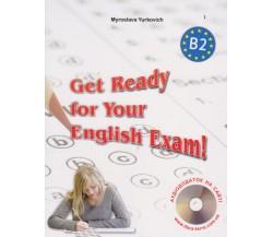 Get Ready for Your English Exam! (Level B2) збірник тестів ЗНО (+ аудіододаток) авт. Юркович вид. Лібра Терра