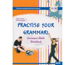 PRACTISE YOUR GRAMMAR зошит з граматики для старших класів (ЗНО) авт. Карпюк, Левчук вид. Лібра Терра