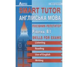 Smart Tutor ЗНО Англійська мова (посібник-репетитор, тести рівня В1) авт. Доценко, Євчук вид. Абетка