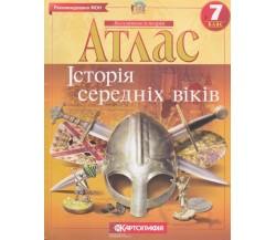 Атлас Всесвітня історія 7 клас (історія середніх віків) вид. Картографія